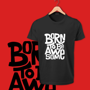 born to be awesome black cotton tshirts