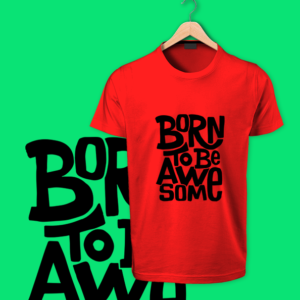 Born to Be Awesome red tshirt