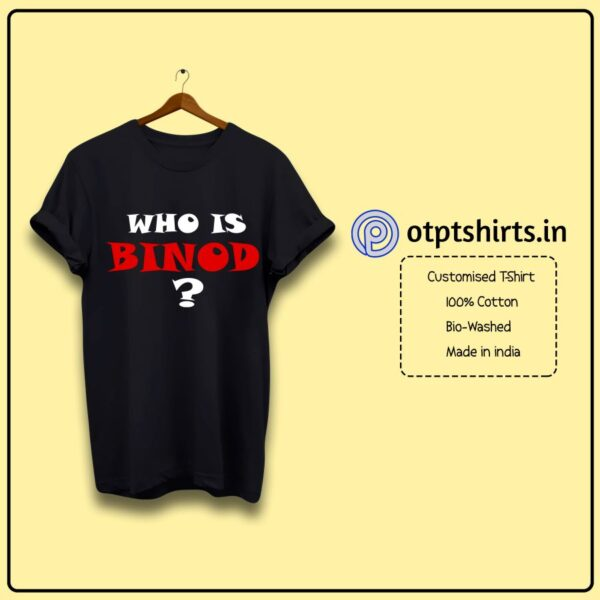 who is Binod T shirt