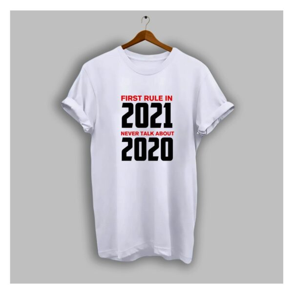 First Rule In 2021 Never Talk About 2020 T Shirt
